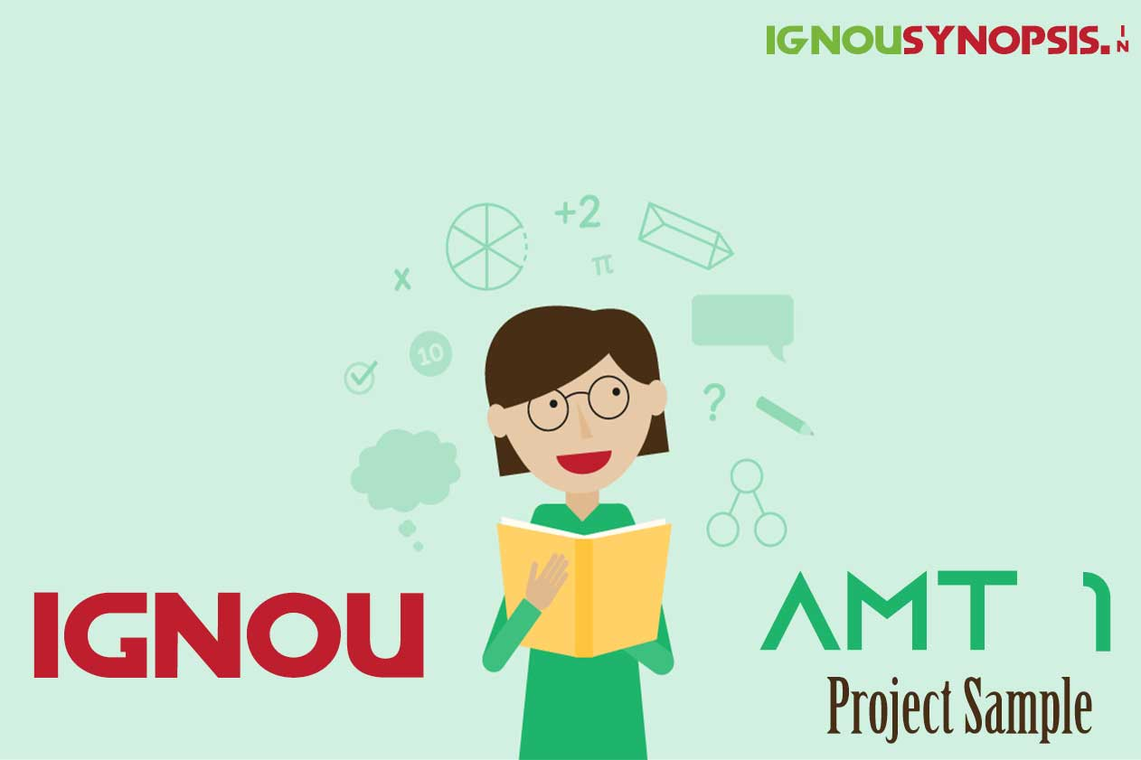 IGNOU AMT 1 Project Sample – A Guideline