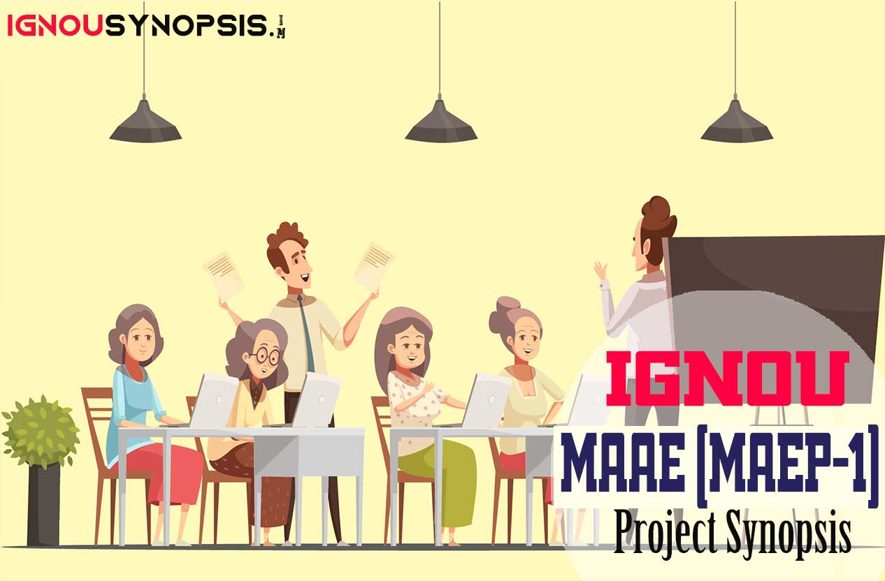 IGNOU MAAE Project Synopsis (MAEP-1)?