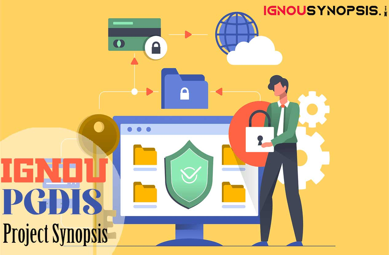 IGNOU PGDIS Project Synopsis (MSEP-28)